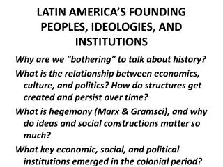 Latin America's founding peoples, ideologies, and institutions