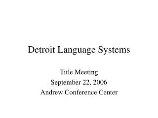 Detroit Language Systems
