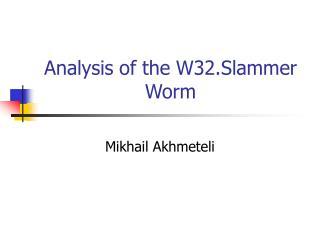 Analysis of the W32.Slammer Worm