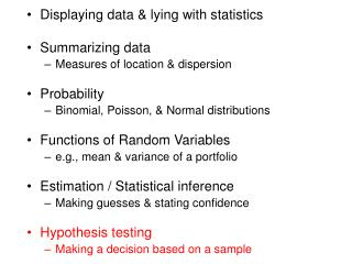 Displaying data & lying with statistics Summarizing data Measures of location & dispersion