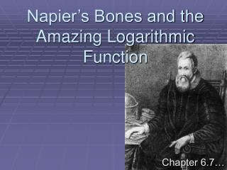 Napier's Bones and the Amazing Logarithmic Function