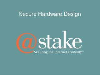 Secure Hardware Design