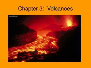 Chapter 3:  Volcanoes