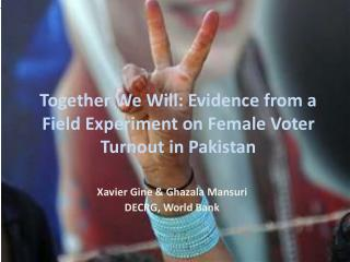 Together We Will: Evidence from a Field Experiment on Female Voter Turnout in Pakistan