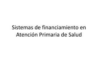 Sistemas de financiamiento en Atención Primaria de Salud
