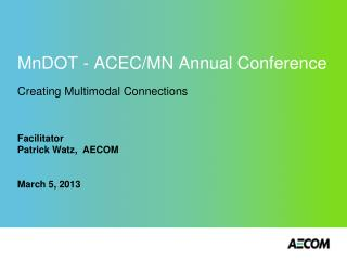 MnDOT - ACEC/MN Annual Conference  Creating Multimodal Connections