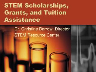 STEM Scholarships, Grants, and Tuition Assistance