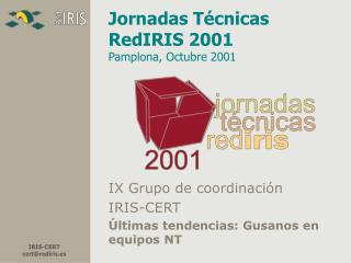 Jornadas Técnicas RedIRIS 2001 Pamplona, Octubre 2001