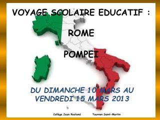 VOYAGE SCOLAIRE EDUCATIF : ROME  POMPEI