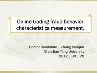 Doctor Candidate : Zhang Weiqun                Xi'an Jiao Tong University 2012 , 08 , 28