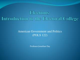 Elections:  Introduction to the Electoral College