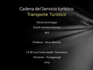 C adena del Servicio turístico Transporte  Turístico