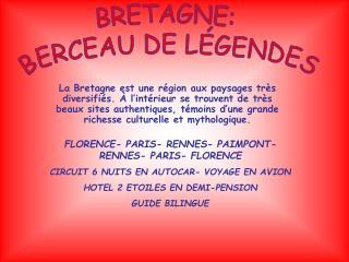 FLORENCE- PARIS- RENNES- PAIMPONT- RENNES- PARIS- FLORENCE
