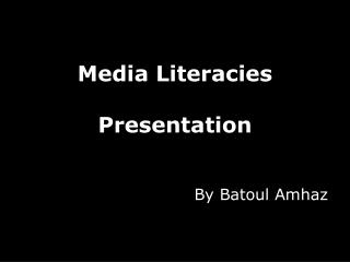 Media Literacies Presentation