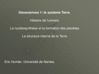 G�osciences 1: le syst�me Terre. Histoire de l�univers