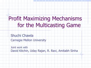 Profit Maximizing Mechanisms for the Multicasting Game
