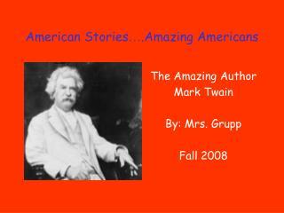 American Stories … .Amazing Americans