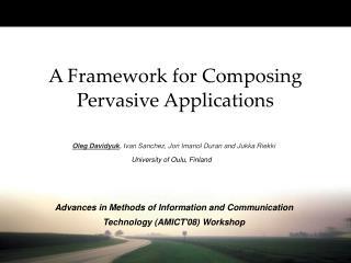 A Framework for Composing Pervasive Applications