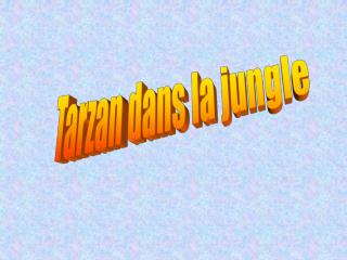 Tarzan dans la jungle