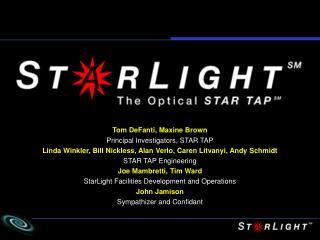 Tom DeFanti, Maxine Brown Principal Investigators, STAR TAP