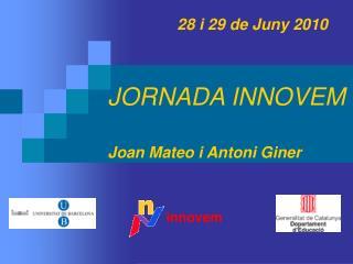 JORNADA INNOVEM Joan Mateo i Antoni Giner