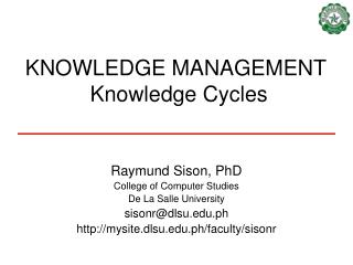 KNOWLEDGE MANAGEMENT  Knowledge Cycles