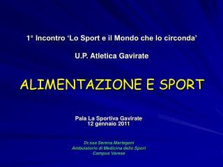 1° Incontro 'Lo Sport e il Mondo che lo circonda' U.P. Atletica Gavirate ALIMENTAZIONE E SPORT
