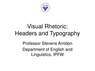 Visual Rhetoric:  Headers and Typography