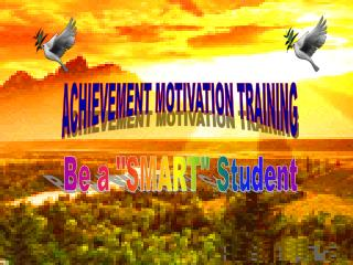 ACHIEVEMENT MOTIVATION TRAINING