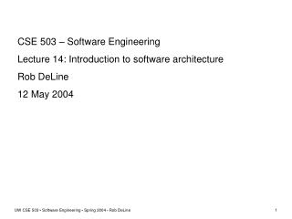 CSE 503 – Software Engineering Lecture 14: Introduction to software architecture Rob DeLine