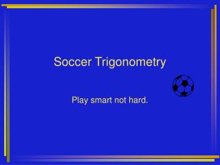 Soccer Trigonometry