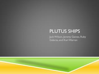 Plutus  Ships