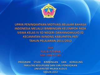 UPAYA PENINGKATKAN MOTIVASI BELAJAR BAHASA INDONESIA MELALUI BIMBINGAN KELOMPOK PADA