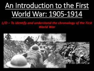An Introduction to  the First World War: 1905-1914