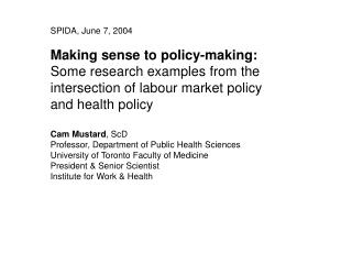 SPIDA, June 7, 2004 Making sense to policy-making: