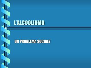 L�ALCOOLISMO
