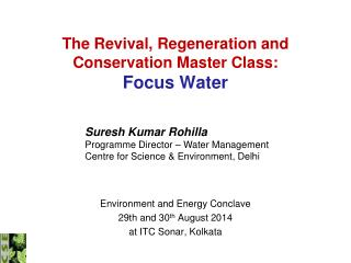 The Revival, Regeneration and Conservation Master Class:  Focus Water