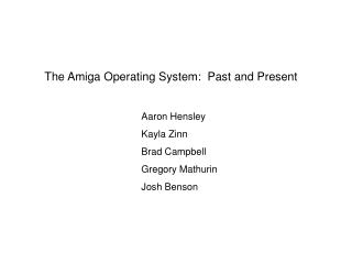 The Amiga Operating System:  Past and Present