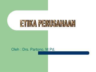 Oleh : Drs. Partono, M.Pd.