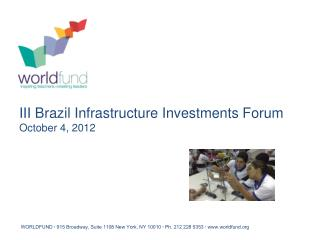 III Brazil Infrastructure Investments Forum October 4, 2012