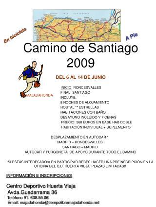 Camino de Santiago 2009 DEL 6 AL 14 DE JUNIO