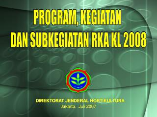 DIREKTORAT JENDERAL HORTIKULTURA Jakarta,  Juli 2007