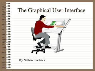 The Graphical User Interface