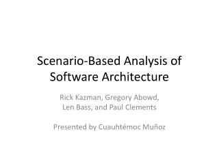 Scenario-Based Analysis of Software Architecture