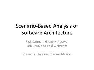 Scenario-Based Analysis of Software Architecture