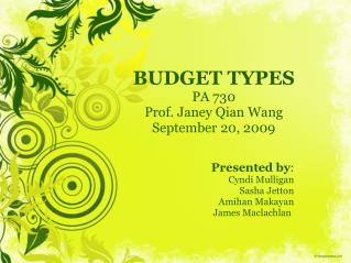 BUDGET TYPES PA 730 Prof. Janey Qian Wang September 20, 2009