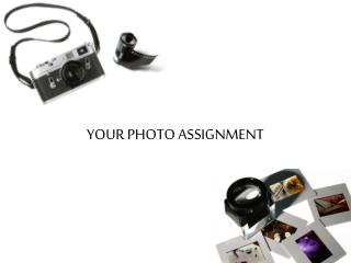 YOUR PHOTO ASSIGNMENT