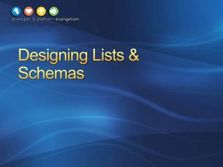 Designing Lists  Schemas