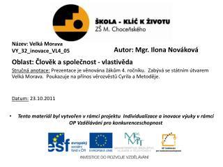 Název: Velká Morava VY_32_inovace_VL4_05