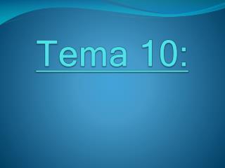 Tema 10:
